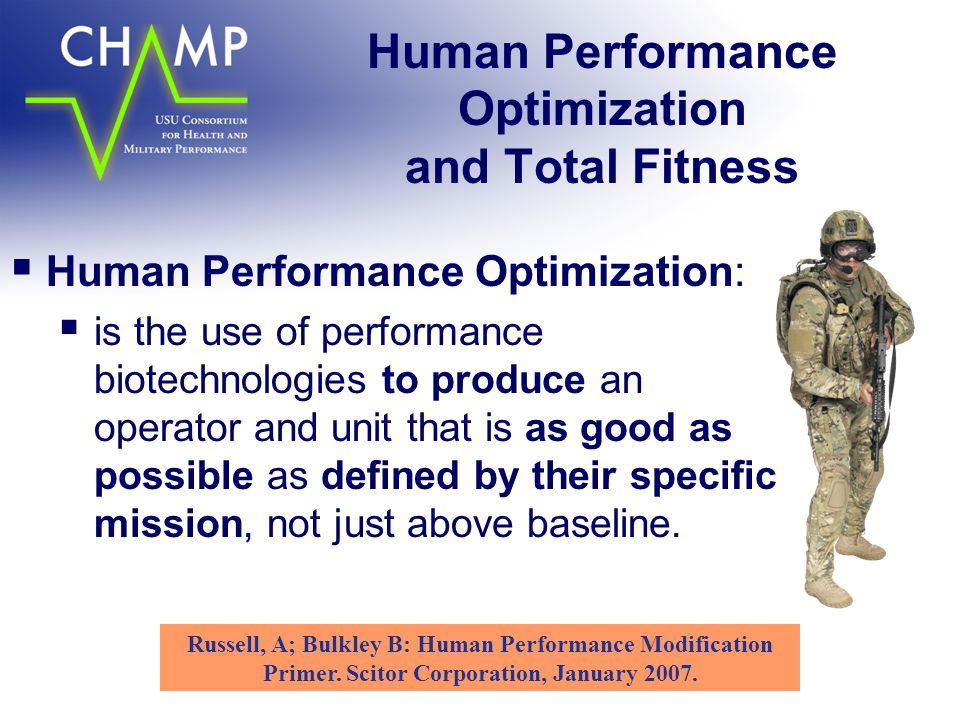 Human Performance Optimization and Total Fitness Russell, A; Bulkley B: Human Performance Modification Primer.