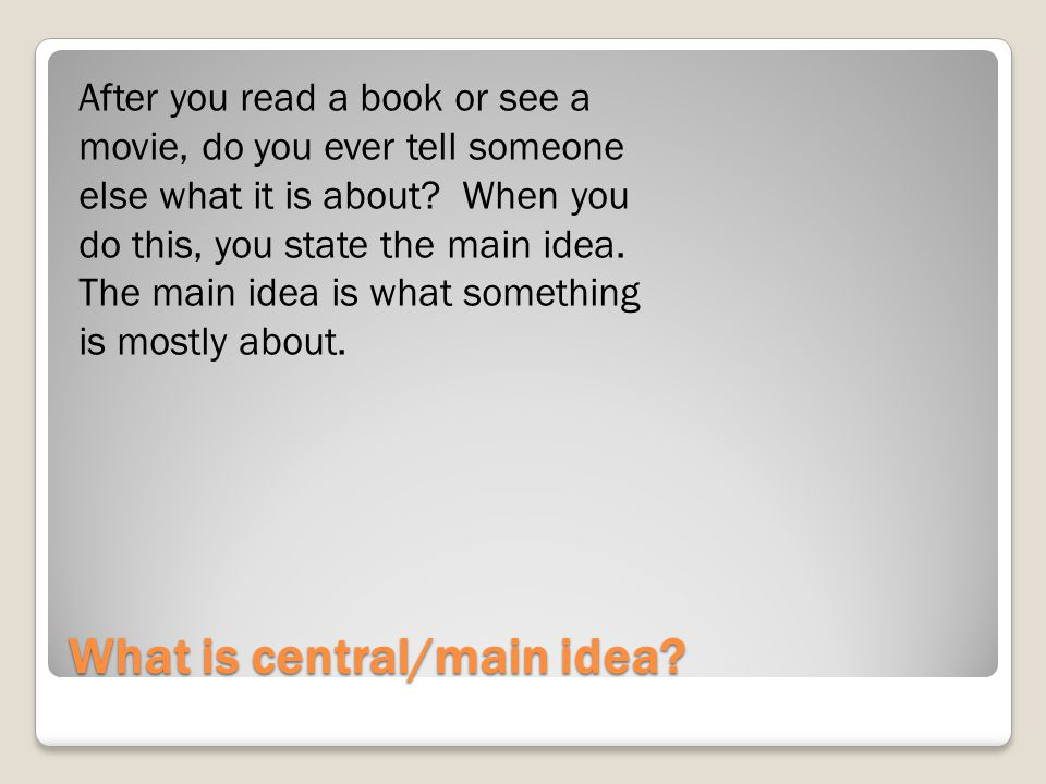 What is central/main idea.