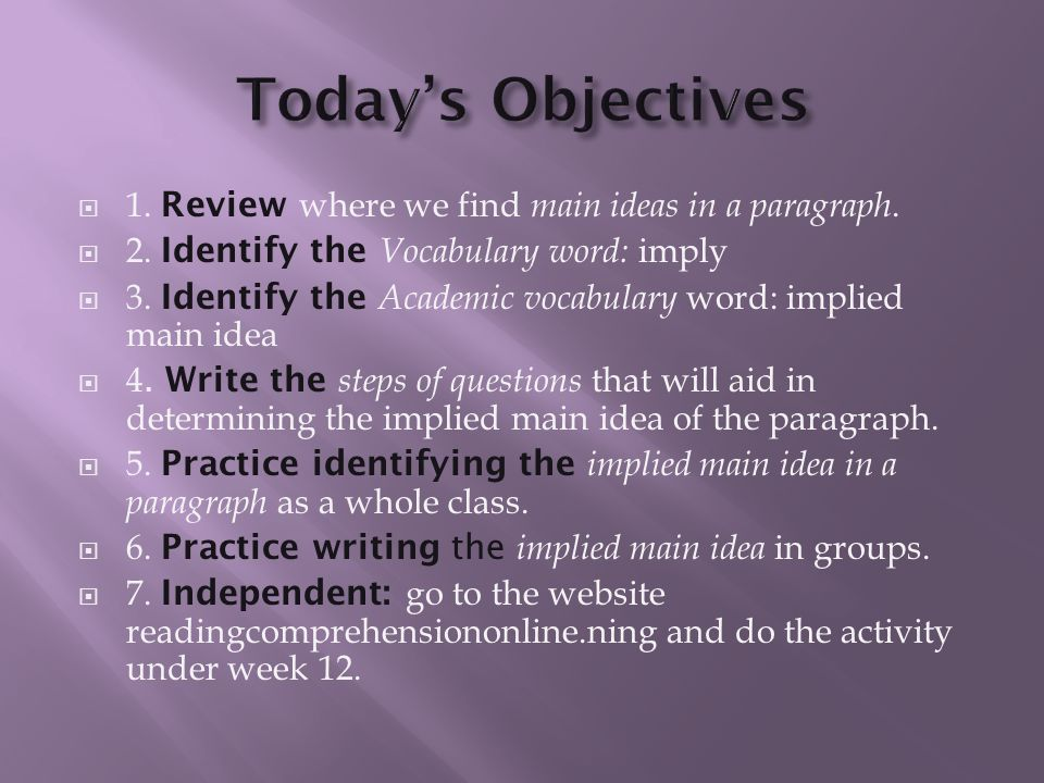  A topic (the general idea or subject).It can be stated in a sentence or just a few words.