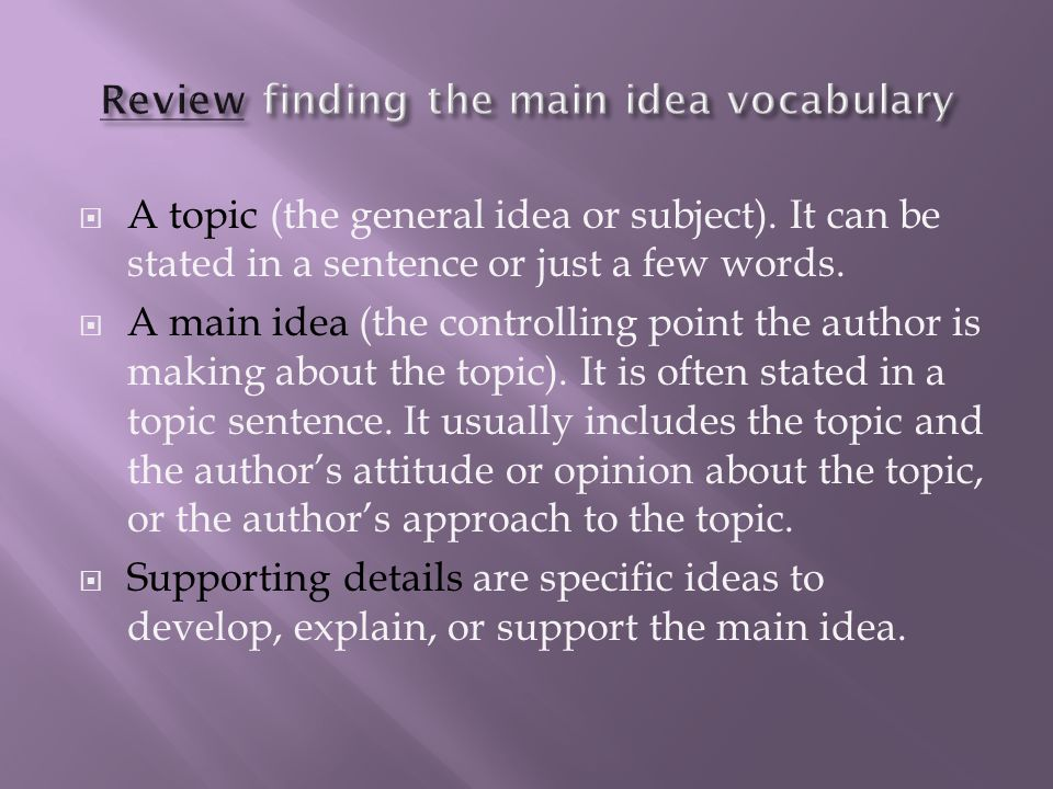  It is easy to identify a main idea that is directly expressed in the text.
