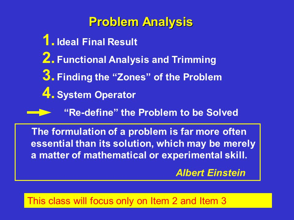 Problem Analysis 1. Ideal Final Result 2. Functional Analysis and Trimming 3.