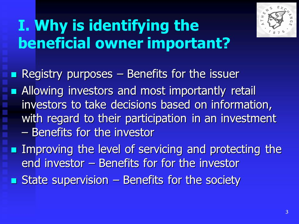 4 I.1) Why is identifying the beneficial owner important for registry purposes.