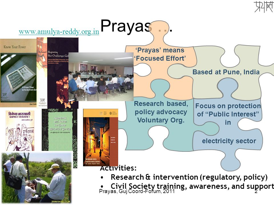 2 Prayas … 'Prayas' means 'Focused Effort' Research based, policy advocacy Voluntary Org.