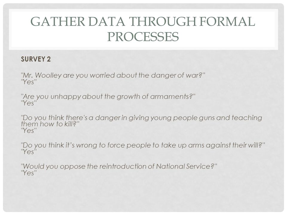 GATHER DATA THROUGH FORMAL PROCESSES SURVEY 2