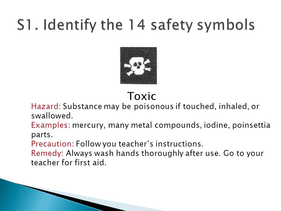 Toxic Hazard: Substance may be poisonous if touched, inhaled, or swallowed.