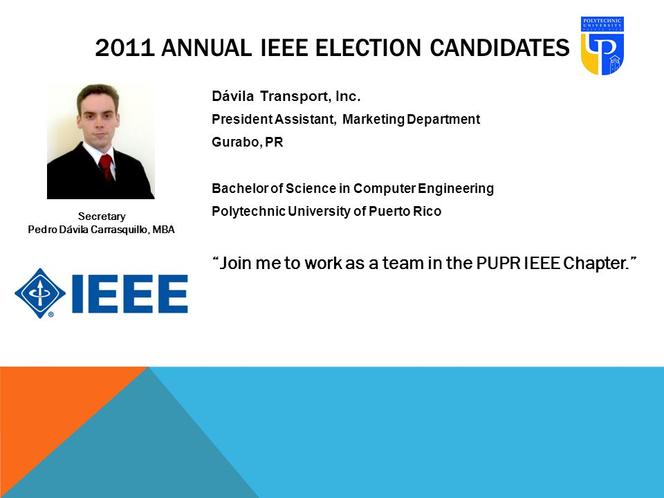 2011 ANNUAL IEEE ELECTION CANDIDATES Dávila Transport, Inc.