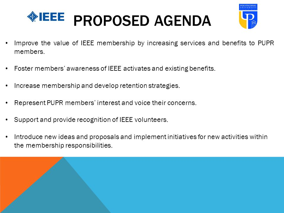 PROPOSED AGENDA Improve the value of IEEE membership by increasing services and benefits to PUPR members.