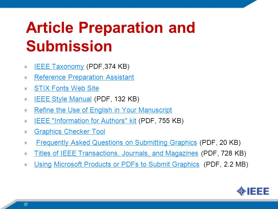 Article Preparation and Submission IEEE TaxonomyIEEE Taxonomy (PDF,374 KB) Reference Preparation Assistant STIX Fonts Web Site IEEE Style ManualIEEE S