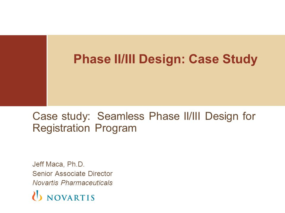 22 | Seamless Case Study / KOL Series | June 12, 2009 Phase II/III adaptive design: Simulations Output from simulation  Selection probabilities for each of the two treatment doses  Power conditional on the dose selected  Overall power that the selected doses would be confirmed