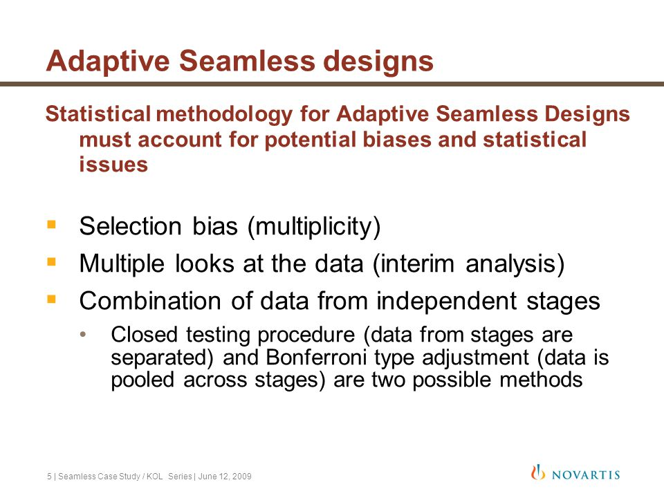 6 | Seamless Case Study / KOL Series | June 12, 2009 Adaptive Seamless designs With the added flexibility of seamless designs, comes added complexity.