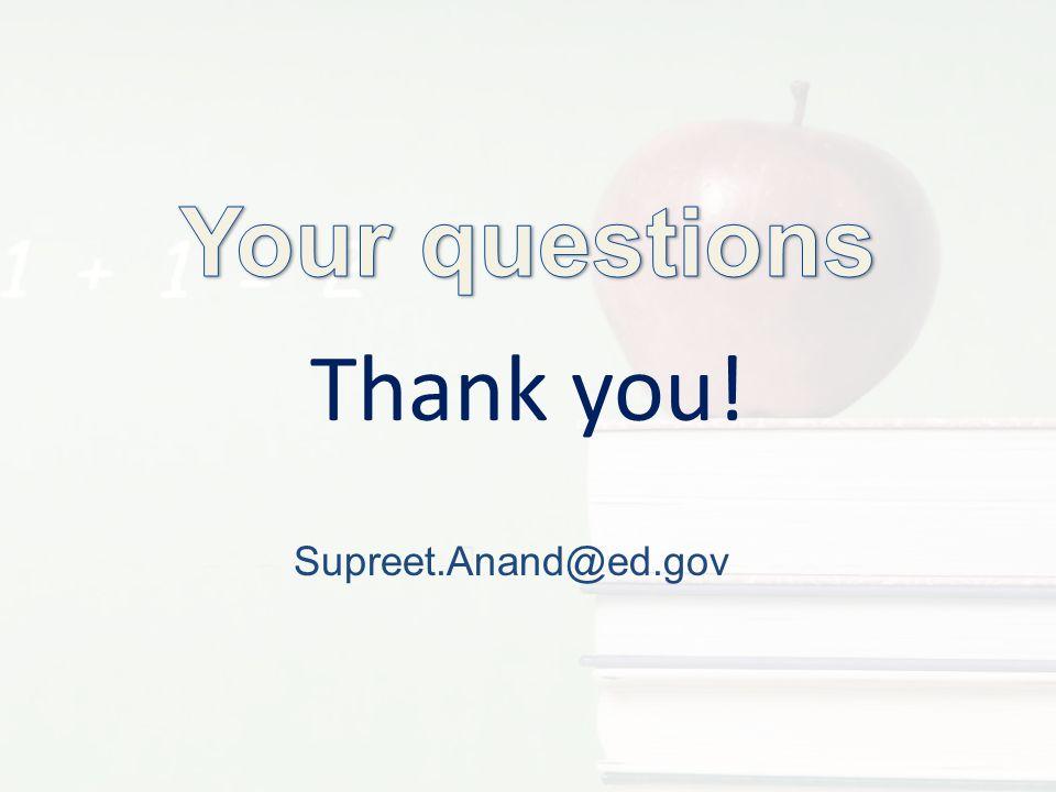 Thank you! Supreet.Anand@ed.gov