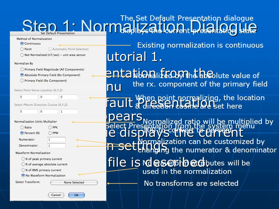 Step 1: Normalization Dialogue 1. Complete Tutorial 1.