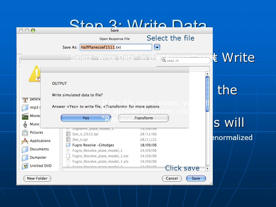 Step 3: Write Data From the Exports menu, select Write Data From the Exports menu, select Write Data Select the filename to write in the File Dialogue Select the filename to write in the File Dialogue Do not transform the data, this will be explained later Do not transform the data, this will be explained later Go….