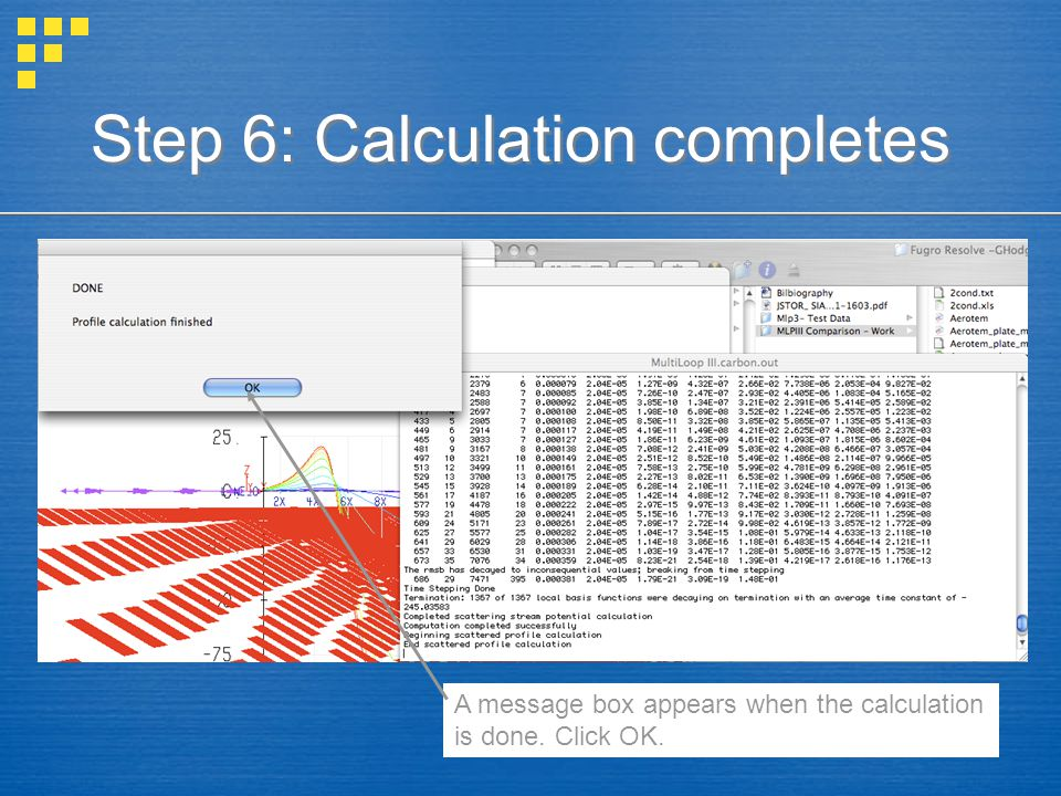 Step 6: Calculation completes A message box appears when the calculation is done. Click OK.
