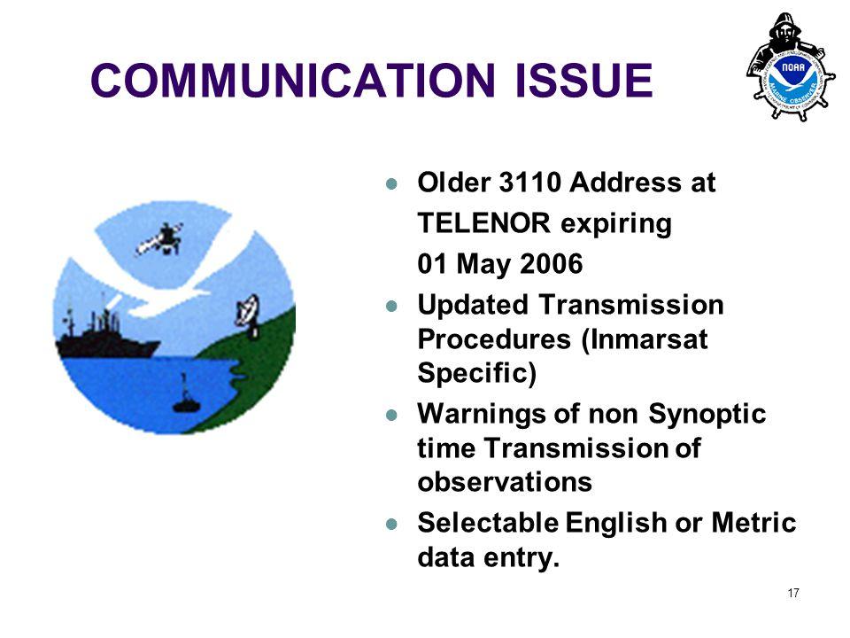 PMO-III, 23-24 March 2006, Hamburg 17 COMMUNICATION ISSUE Older 3110 Address at TELENOR expiring 01 May 2006 Updated Transmission Procedures (Inmarsat