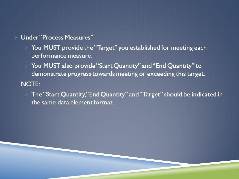  Under Process Measures  You MUST provide the Target you established for meeting each performance measure.