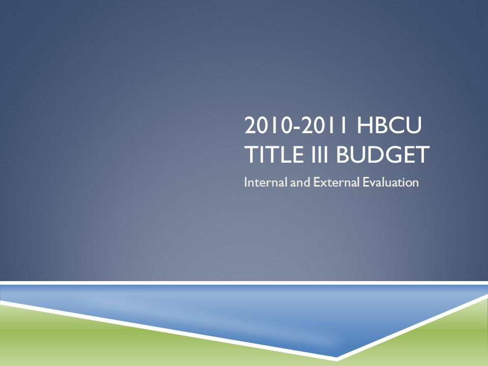 HBCU TITLE III BUDGET Internal and External Evaluation