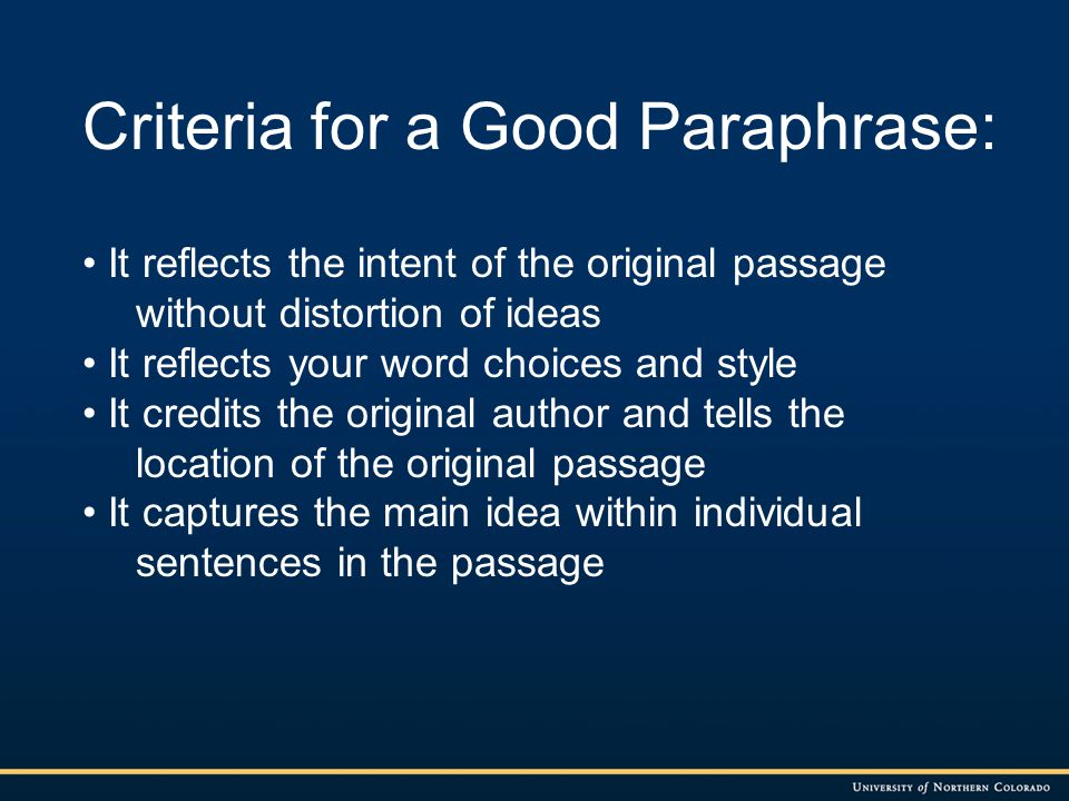 Techniques for Writing a Good Paraphrase 1.) Read the passage you want to paraphrase and make sure you understand it completely.