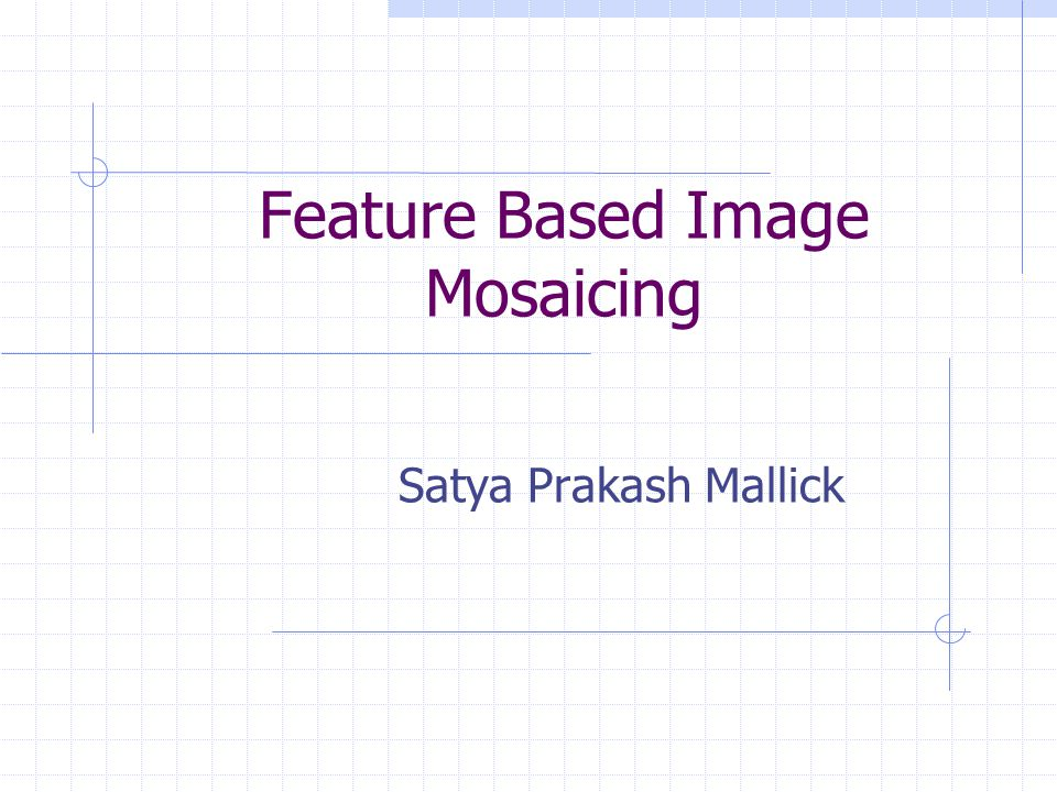 Introduction Mosaicing methods can be classified broadly into 1.