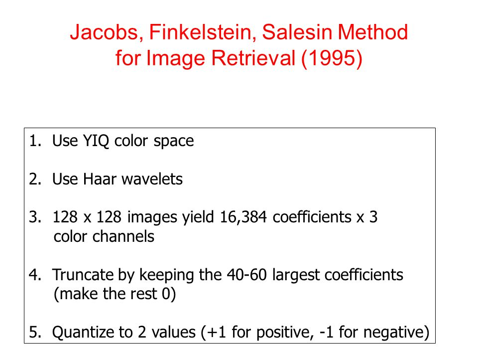 Jacobs, Finkelstein, Salesin Method for Image Retrieval (1995) 1.