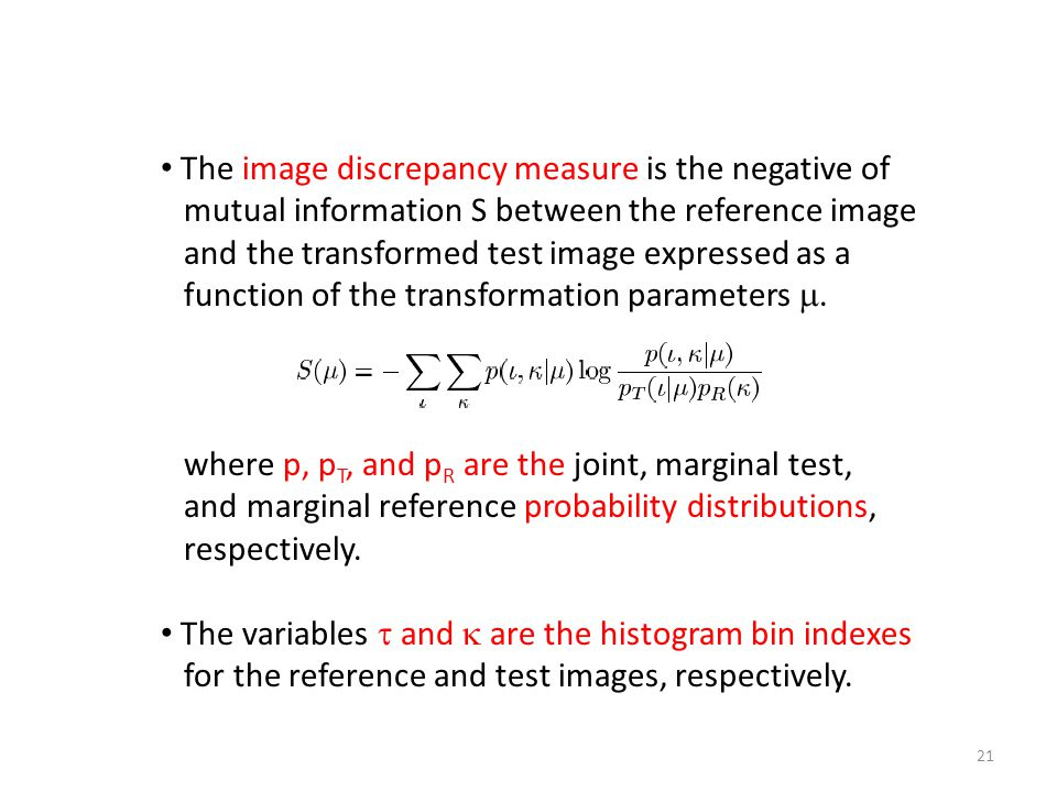 The image discrepancy measure is the negative of mutual information S between the reference image and the transformed test image expressed as a functi