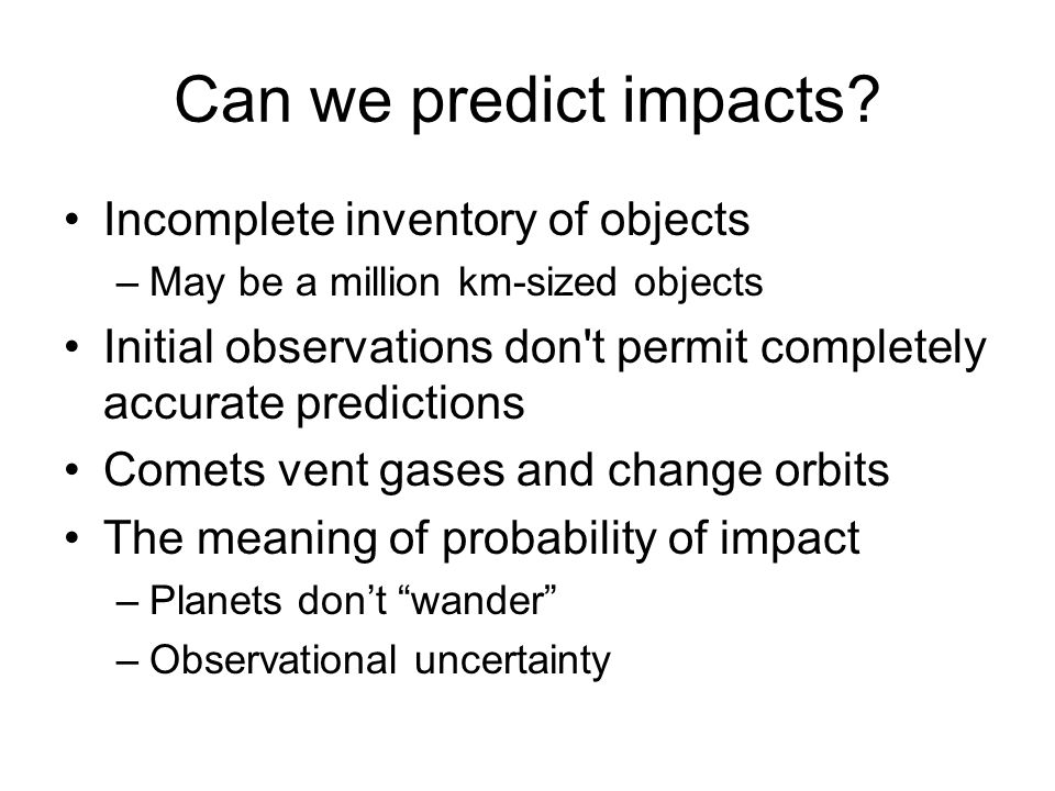 Can we predict impacts.