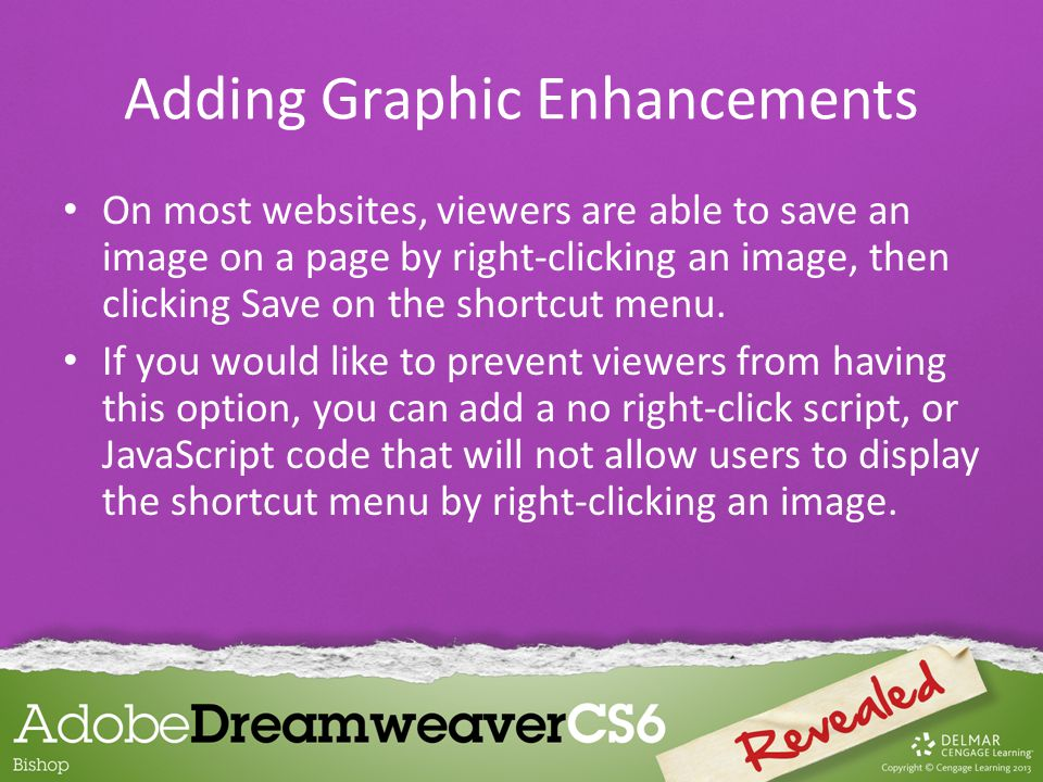 On most websites, viewers are able to save an image on a page by right-clicking an image, then clicking Save on the shortcut menu.