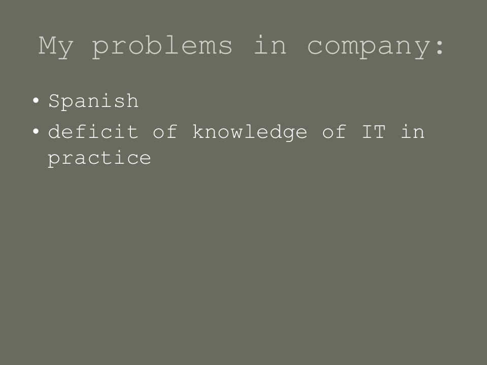 My problems in company: Spanish deficit of knowledge of IT in practice