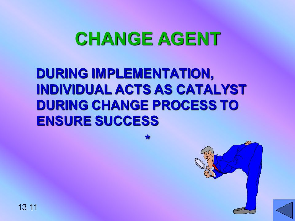 13.12 ACTIONS & INDICATORS FOR SUCCESSFUL SYSTEM IMPLEMENTATION SUPPORT BY LOCAL FUNDSSUPPORT BY LOCAL FUNDS NEW ORGANIZATIONAL ARRANGEMENTSNEW ORGANIZATIONAL ARRANGEMENTS STABLE SUPPLY & MAINTENANCESTABLE SUPPLY & MAINTENANCE NEW PERSONNEL CLASSIFICATIONSNEW PERSONNEL CLASSIFICATIONS CHANGES IN ORGANIZATIONAL AUTHORITYCHANGES IN ORGANIZATIONAL AUTHORITY* Source: Yin (1981 )
