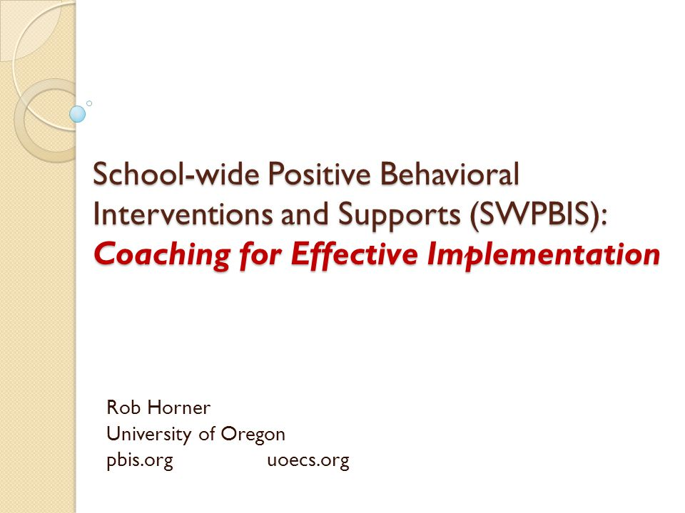 Goals Current status of SWPBIS nationally SWPBIS in Kentucky Coaching  Who  When  How  Why Lessons Learned