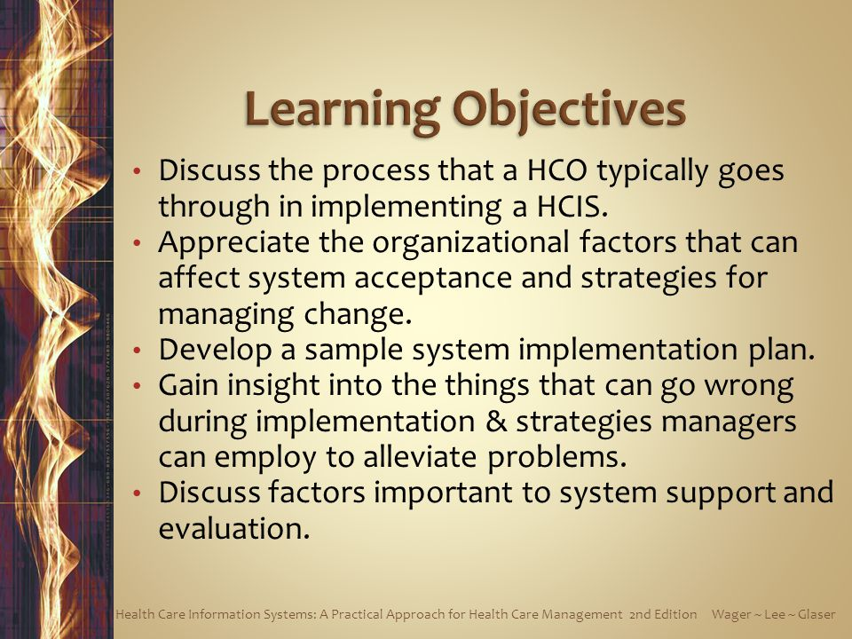 Discuss the process that a HCO typically goes through in implementing a HCIS. Appreciate the organizational factors that can affect system acceptance