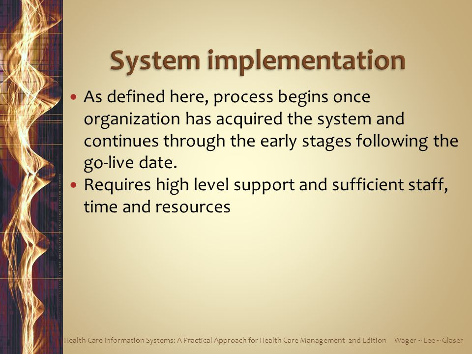 As defined here, process begins once organization has acquired the system and continues through the early stages following the go-live date. Requires