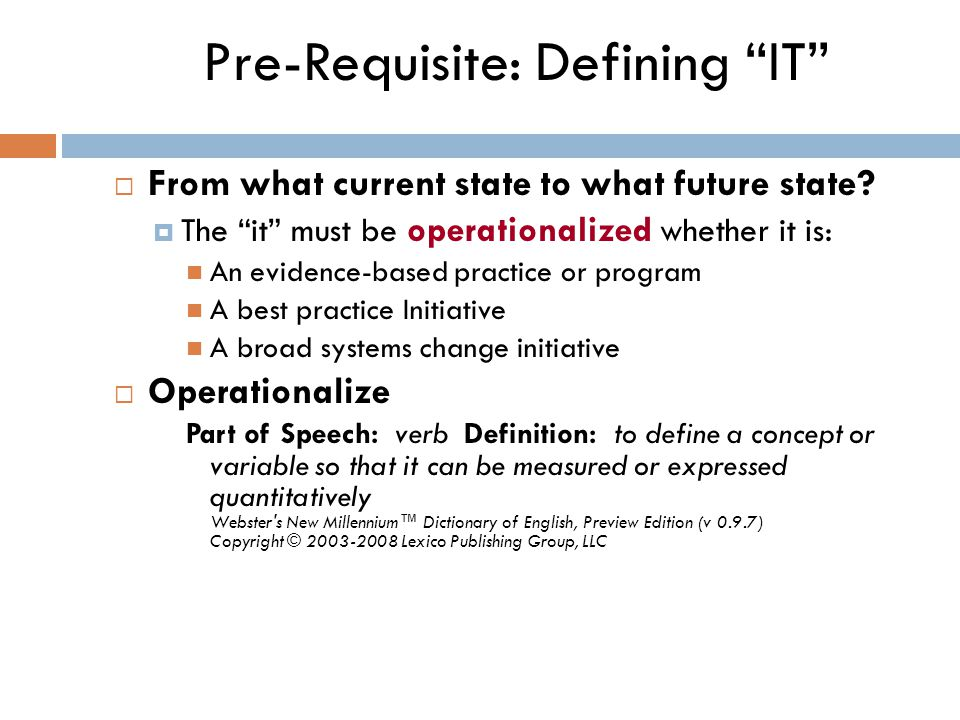 Pre-Requisite: Defining IT  From what current state to what future state.