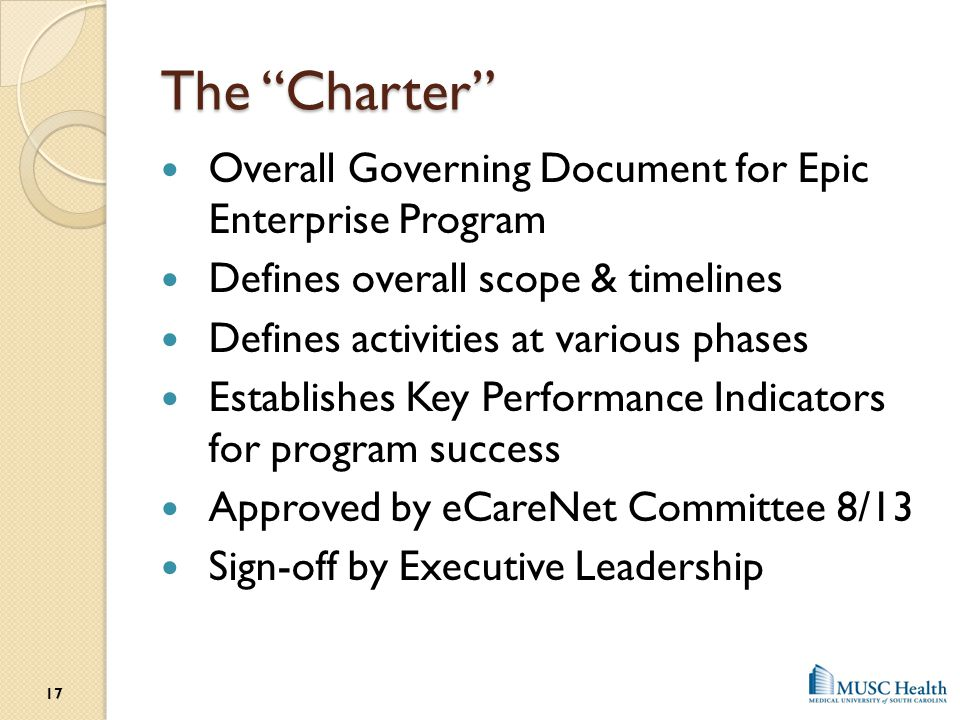 """The """"Charter"""" Overall Governing Document for Epic Enterprise Program Defines overall scope & timelines Defines activities at various phases Establishe"""
