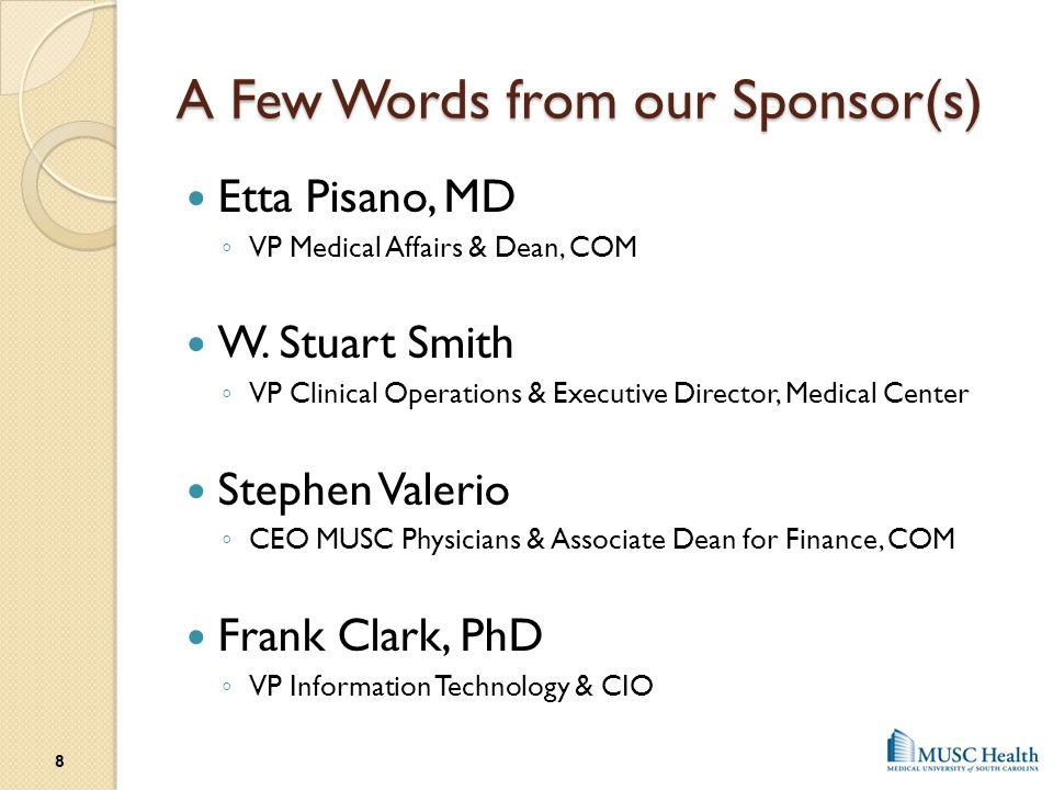A Few Words from our Sponsor(s) Etta Pisano, MD ◦ VP Medical Affairs & Dean, COM W. Stuart Smith ◦ VP Clinical Operations & Executive Director, Medica