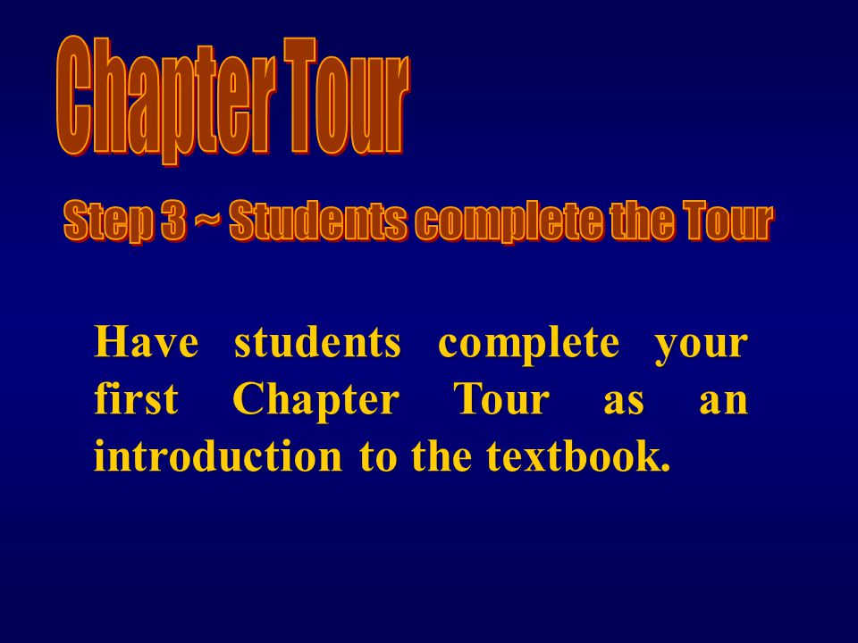 Have students complete your first Chapter Tour as an introduction to the textbook.