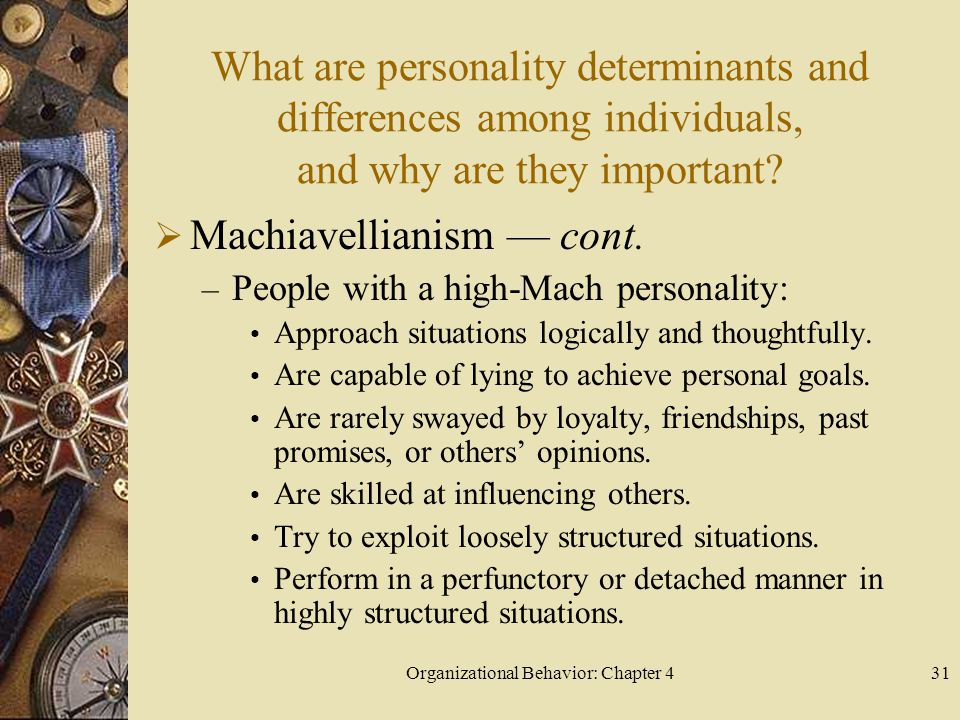 Organizational Behavior: Chapter 431 What are personality determinants and differences among individuals, and why are they important.