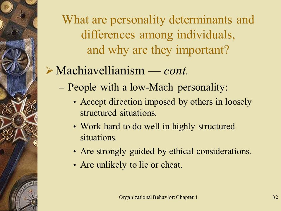 Organizational Behavior: Chapter 432 What are personality determinants and differences among individuals, and why are they important.