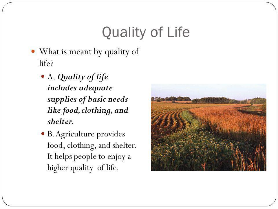Quality of Life The U.S.
