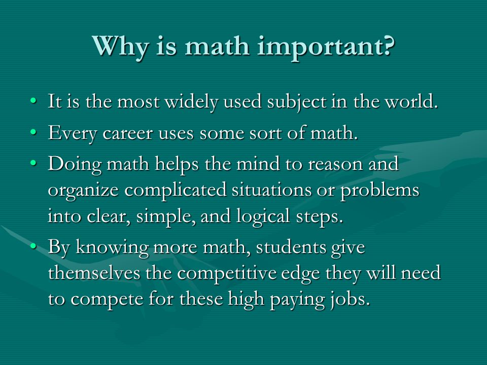 Why is math important? It is the most widely used subject in the world.It is the most widely used subject in the world. Every career uses some sort of