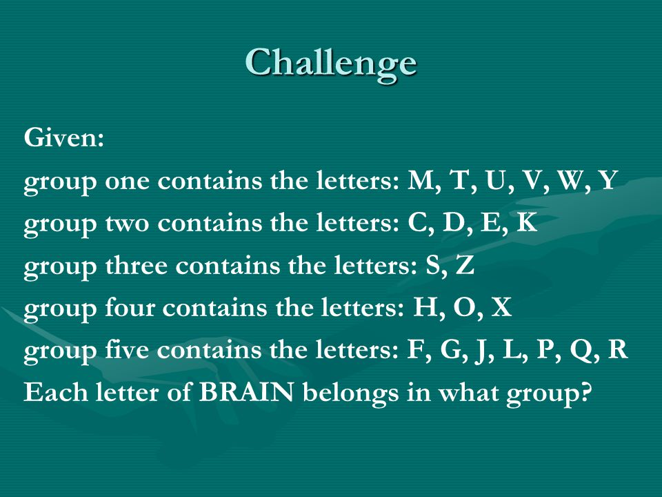 Challenge Given: group one contains the letters: M, T, U, V, W, Y group two contains the letters: C, D, E, K group three contains the letters: S, Z gr