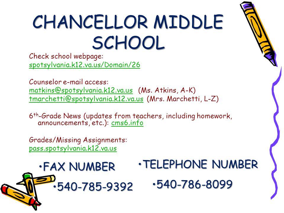 CHANCELLOR MIDDLE SCHOOL Check school webpage: spotsylvania.k12.va.us/Domain/26 Counselor e-mail access: matkins@spotsylvania.k12.va.usmatkins@spotsylvania.k12.va.us (Ms.