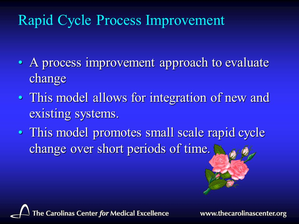 Rapid Cycle Process Improvement A process improvement approach to evaluate changeA process improvement approach to evaluate change This model allows f