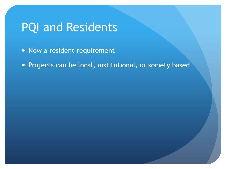 Why PQI in residency.