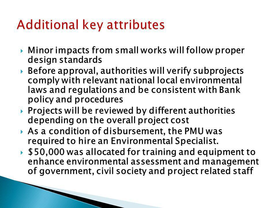  Minor impacts from small works will follow proper design standards  Before approval, authorities will verify subprojects comply with relevant natio