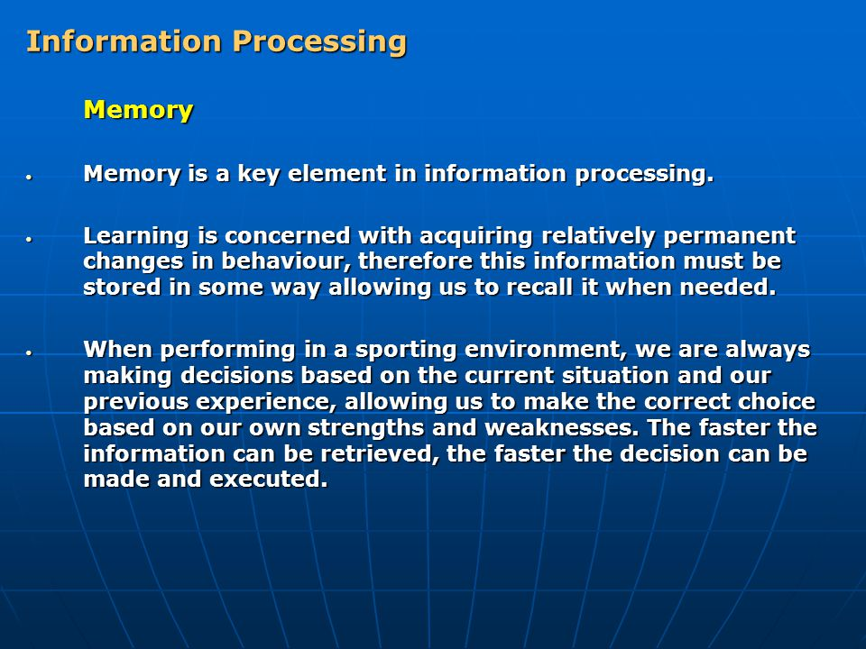 Memory Memory is a key element in information processing.