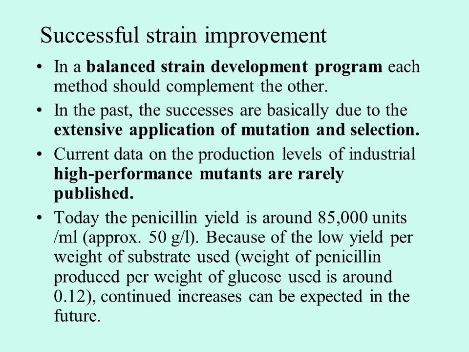 Successful strain improvement In a balanced strain development program each method should complement the other.