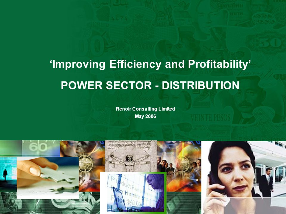Renoir Consulting Limited May 2006 'Improving Efficiency and Profitability' POWER SECTOR - DISTRIBUTION
