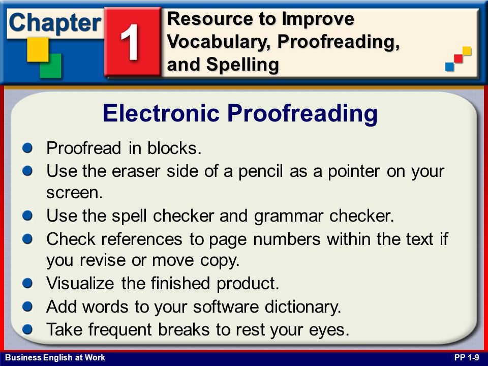Business English at Work Resource to Improve Vocabulary, Proofreading, and Spelling Proofread in blocks. Use the eraser side of a pencil as a pointer