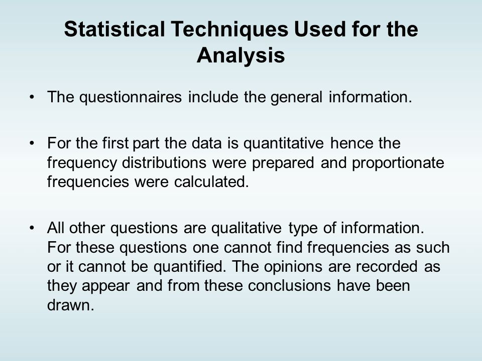 Statistical Techniques Used for the Analysis The questionnaires include the general information.